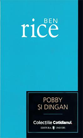 Pobby si Dingan, Ben Rice