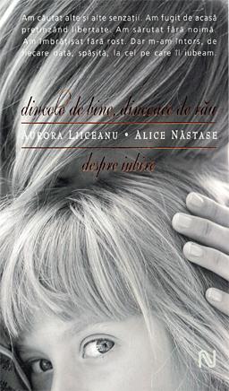 Dincolo de bine, dincoace de rau, Aurora Liiceaunu& Alice Nastase